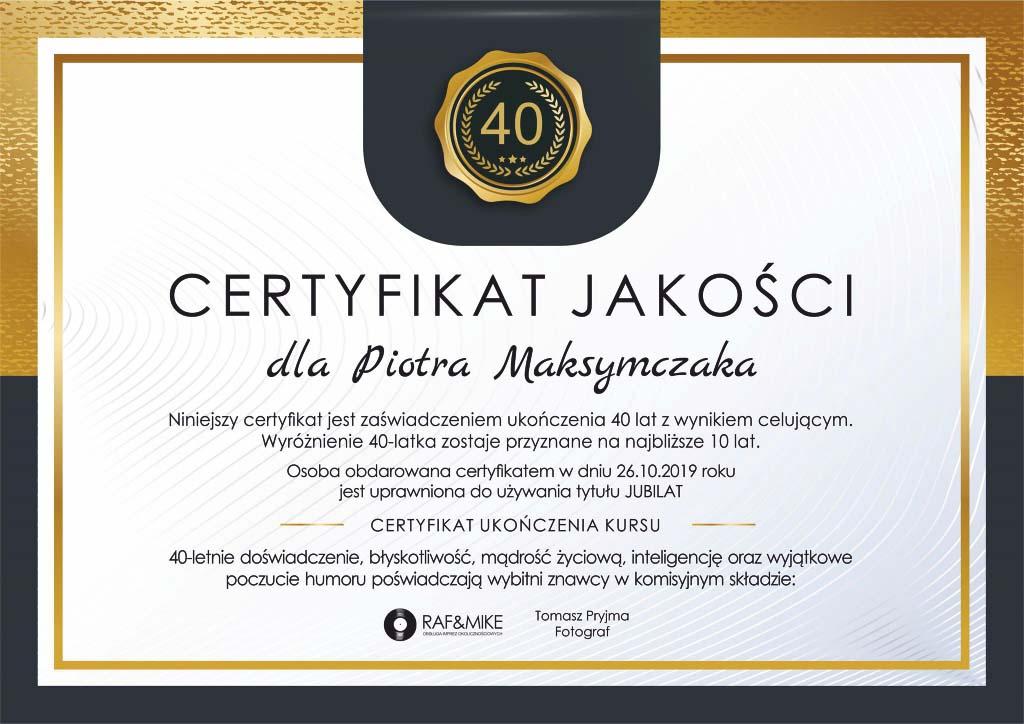 Certyfikat dla Piotra Maksymczaka z okazji 40 urodzin od DJ Raf&Mike